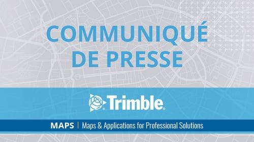 Trimble-MAPS_Feature_PressRelease_FR