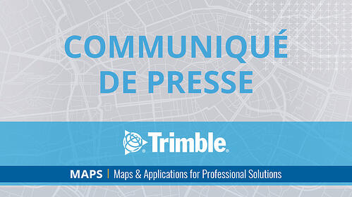 Trimble-MAPS_Feature_PressRelease_FR