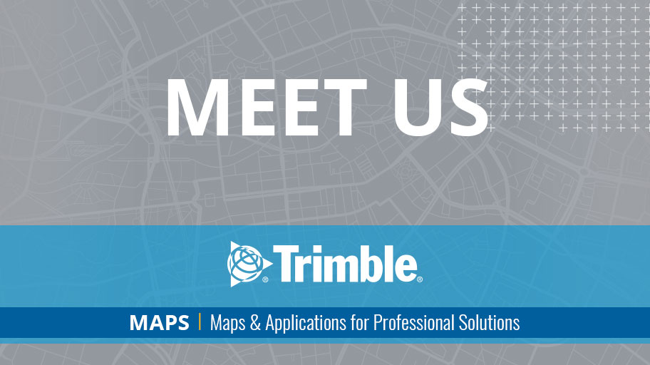 Meet Us To Learn More About Trimble MAPS