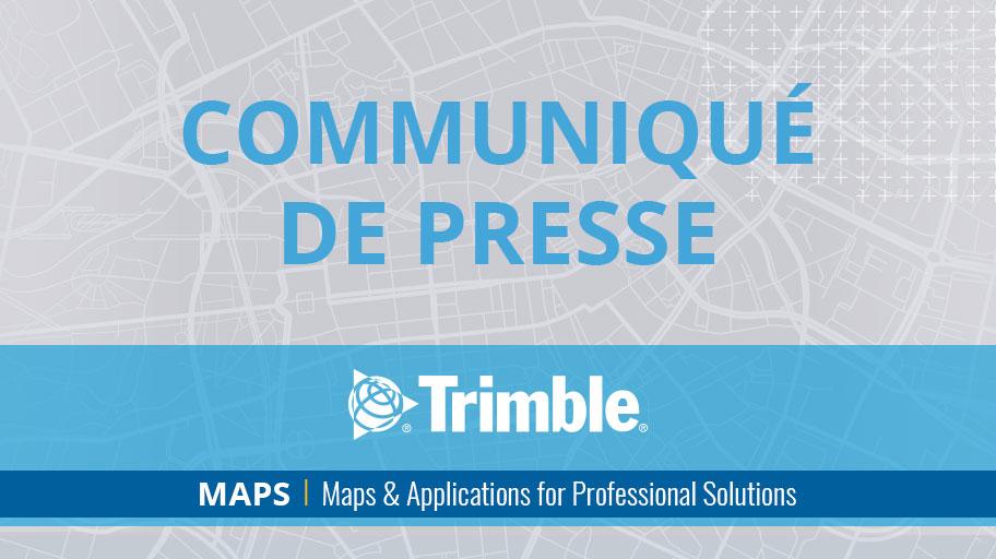 Trimble lance une nouvelle division dédiée aux cartographies digitales et applications professionnelles